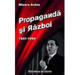 Propaganda si razboi. Campania din est 1941-1944