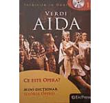 Intalnire la Opera nr. 1 - Verdi - Aida (carte +DVD)