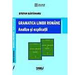 Gramatica limbii romane. Analize si explicatii