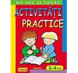 Ma joc si invat - Activitati practice pentru 3 - 4 ani