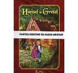 Hansel si Gretel (cartea contine CD audio gratuit)
