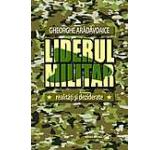 Liderul militar. Realitati si deziderate