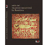 Arta de traditie bizantina in Romania (versiunea limba engleza)