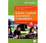 Limba romana. Literatura. Comunicare. Clasa a VIII-a. Caiet de exercitii