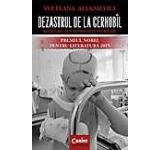 Dezastrul de la Cernobil. Marturii ale supravietuitorilor
