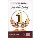 Succes total prin Atitudine si Limbaj