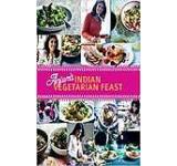 Anjum's Indian Vegetarian Feast: Fabulous Fresh Indian Food