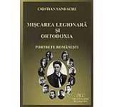 Miscarea legionara si Ortodoxia. Portrete romanesti