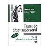 Tratat de drept succesoral. Editia a III-a - Vol. II Mostenirea testamentala