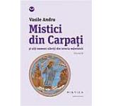 Mistici din Carpati si alti oameni slaviti din istoria mantuirii Vol. 3