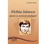 Nichita Stanescu. Poezia ca aventura ontologica