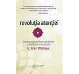 Revolutia atentiei. Dezvaluirea puterii extraordinare a mintii ferm focalizate