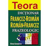 Dictionar Frazeologic: francez-roman roman-francez
