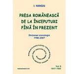 Presa romaneasca de la inceputuri pina in prezent. Dictionar cronologic 1790-2007 (Vol. II 1917-1944)
