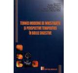 Tehnici moderne de investigatie si perspective terapeutice in bolile digestive