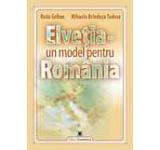 Elvetia - un model pentru Romania