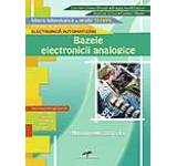 Bazele electronicii analogice. Manual pentru clasa a X-a