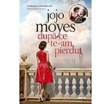 eBook - Dupa ce te-am pierdut, Jojo Moyes