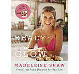 Ready Steady Glow : Fast Fresh Food Designed for Real Life