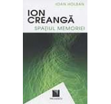 Ion Creanga. Spatiul memoriei / Ion Creanga. The Space of Recollections
