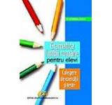 Gramatica limbii romane pentru elev. Culegere de exercitii si texte