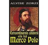 Extraordinarele calatorii ale lui Marco Pollo