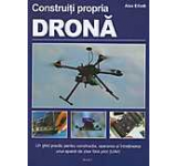 Construiti propria drona. Un ghid practic...
