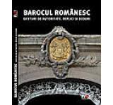 Barocul Romanesc. Gesturi de autoritate replici si ecouri