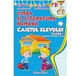 Caietul elevului de Limba si literatura romana (Sem I + Sem II) pentru clasa I