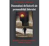 Dimensiunile definitorii ale personalitatii liderilor