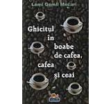 Ghicitul in boabe de cafea cafea si ceai