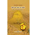 185 de zile in Irak - Jurnal de front iunie-decembrie 2007