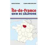 Ile-de-France. Ghid de calatorie
