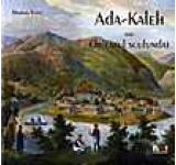 Album Ada-Kaleh sau Orientul Scufundat