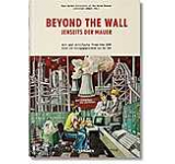 Beyond the Wall: Art and artifacts from the GDR (English French and German Edition)