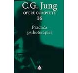 Opere complete. Vol. 16: Practica psihoterapiei