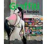 Graffiti la feminin - Graffiti si arta stradala de pe cinci continente