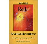 Reiki - Manual de initiere. Un ghid complet pentru practica Reiki