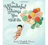 The Wonderful Things You Will be : A Growing-Up Poem