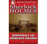 eBook - Aventurile lui Sherlock Holmes, Arthur Conan Doyle