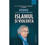 Islamul si violenta. Adonis in dialog cu Houria Abdelouahed