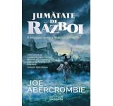 Joe Abercrombie - Jumatate de razboi (Seria Marea sfaramata, partea a III-a)