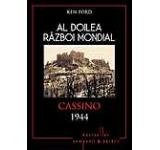 Al Doilea Razboi Mondial. Monte Cassino