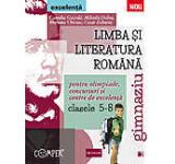 Limba si literatura romana pentru concursuri olimpiade si centre de excelenta. Clasele 5-8