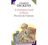 Dickens Charles - A Christmas Carol In Prose / Poveste De Craciun