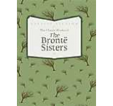 Classic Works of the Bronte Sisters: Jane Eyre Wuthering Heights and Agnes Grey (Classic Fiction) The