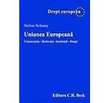 Uniunea Europeana. Constructie. Reforma. Institutii. Drept