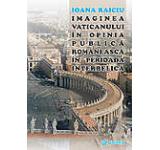 Imaginea Vaticanului in opinia publica romaneasca in perioada interbelica