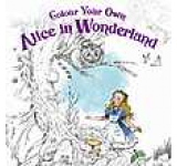 Colour Your Own Alice in Wonderland