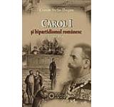 Carol I si bipartidismul romanesc (1866-1914)